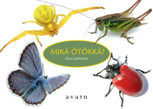 Mikä ötökkä! -kirjan kansi, erilaisia hyönteisiä.