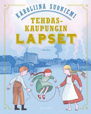 Tehdaskaupungin lapset -kirjan kansi